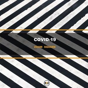 Covid-19 | Zoom Square