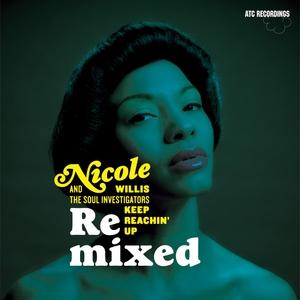 Keep Reachin' Up: Remixed | Nicole Willis & The Soul Investigators