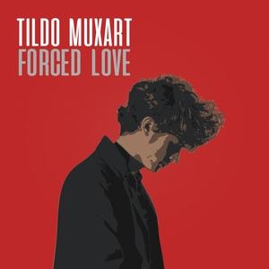 Forced Love | Tildo Muxart