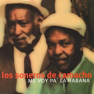 Me Voy Pa' La Habana | Los Soneros de Camacho