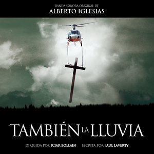 También la Lluvia (Banda Sonora Original) | Alberto Iglesias