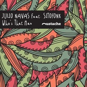 Who's That Man | Julio Navas