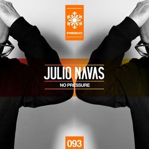 No Pressure | Julio Navas