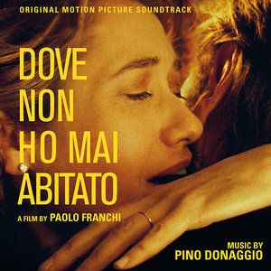 Dove non ho mai abitato (Original Motion Picture Soundtrack) | Pino Donaggio