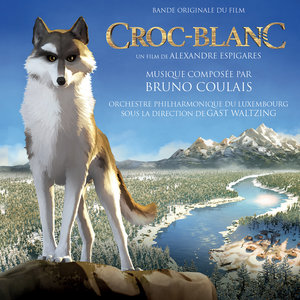 Croc-Blanc (Bande originale du film) | Bruno Coulais