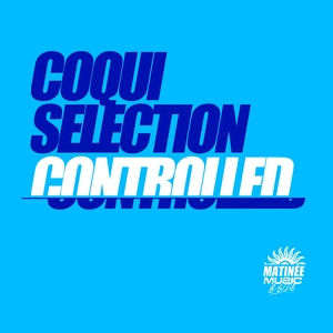Controlled | Coqui Selection