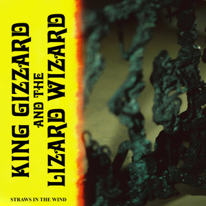 Straws In The Wind | King Gizzard & The Lizard Wizard