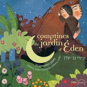 Comptines du jardin d'Eden (28 comptines juives: Yiddish, Judéo-espagnol, Hébreu, Arabe) | Laura Drouillard