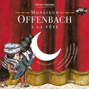 Monsieur Offenbach à la fête   Olivier Saladin