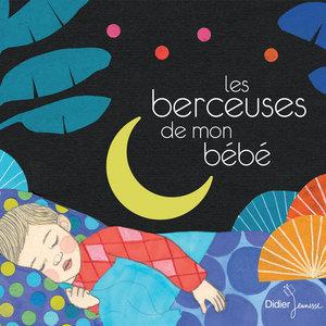 Les berceuses de mon bébé | Cécile Bergame