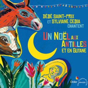 Un Noël aux Antilles et en Guyane | Dédé Saint-Prix