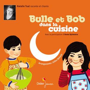 Bulle et Bob dans la cuisine | Natalie Tual
