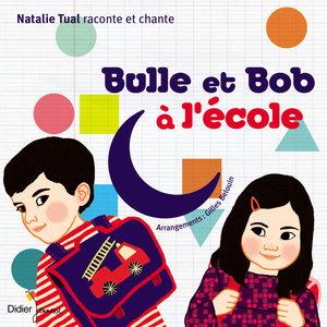Bulle et Bob à l'école | Natalie Tual