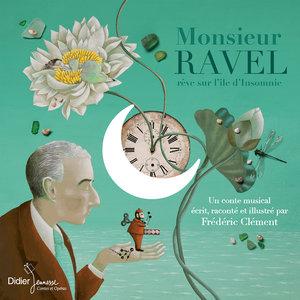 Monsieur Ravel, rêve sur l'île d'Insomnnie | Frédéric Clément