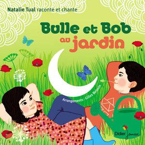 Bulle et Bob au jardin | Natalie Tual