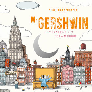 Mr Gershwin: Les gratte-ciels de la musique | Susie Morgenstern