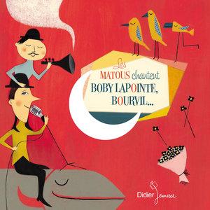 Les Matous chantent Boby Lapointe, Bourvil... | Les Matous