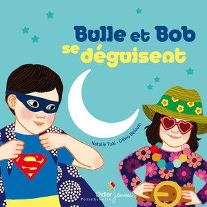 Bulle et Bob se déguisent | Natalie Tual