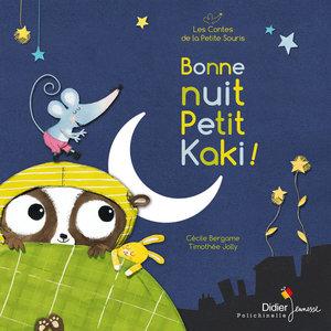 Bonne nuit petit kaki ! (Les contes de la petite souris) | Timothée Jolly