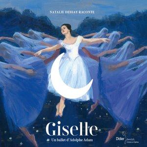 Giselle : un ballet d'Adolphe Adam | Natalie Dessay