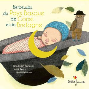 Berceuses du Pays Basque, de Corse et de Bretagne | Lea Antona