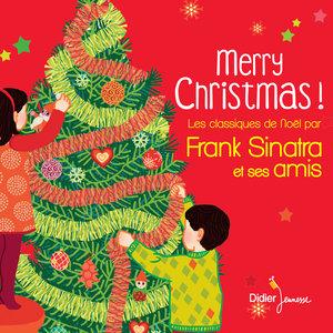 Merry Christmas ! Les classiques de Noël par Frank Sinatra et ses amis | The Harry Simeone Chorale