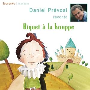 Riquet à la houppe | Daniel Prévost