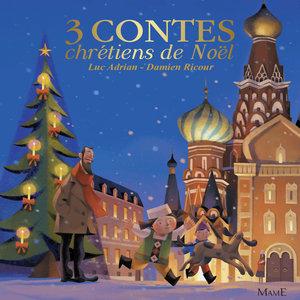Trois contes chrétiens de Noël | Damien Ricour