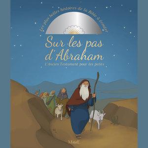 Sur les pas d'Abraham: Les plus belles histoires de la Bible à écouter (L'Ancien Testament pour les petits) | Olivier Clément