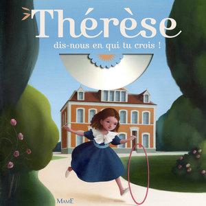 Thérèse dis-nous en qui tu crois | Graines de saints
