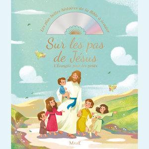 Sur les pas de Jésus: L'Évangile pour les petits (Les plus belles histoires de la Bible à écouter) | Natacha Fabry
