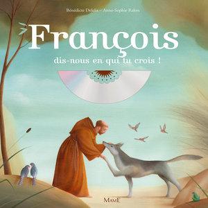 François dis-nous en qui tu crois | Graines de saints