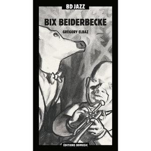 BD Music Presents Bix Beiderbecke | Bix Beiderbecke