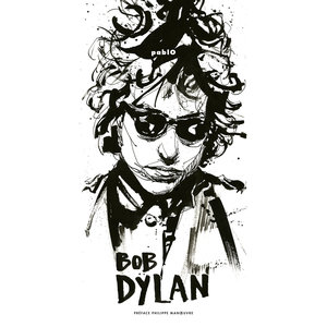 BD Music et Philippe Manoeuvre Present Bob Dylan | Bob Dylan
