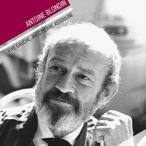 Antoine Blondin, rive gauche | Pierre Assouline