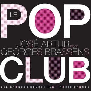 Le Pop Club. José Artur reçoit Georges Brassens - Les Grandes Heures Ina / Radio France | Georges Brassens