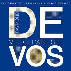 Raymond Devos, Merci l'artiste - Les Grandes Heures Ina / Radio France | Raymond Devos
