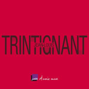 Jean-Louis Trintignant. La ligne pure | Jean-Louis Trintignant
