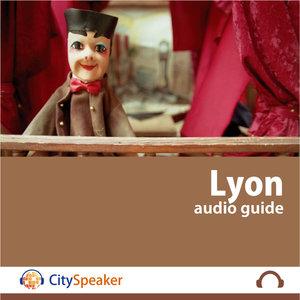 Lyon - Audio Guide CitySpeaker   CitySpeaker