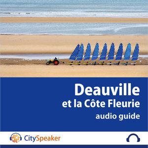 Deauville et la Côte Fleurie - Audio Guide CitySpeaker | CitySpeaker
