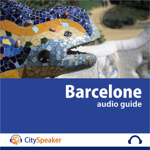 Barcelone - Audio Guide CitySpeaker   CitySpeaker