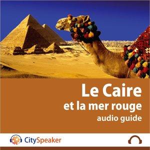 Le Caire et la Mer Rouge - Audio Guide CitySpeaker   CitySpeaker