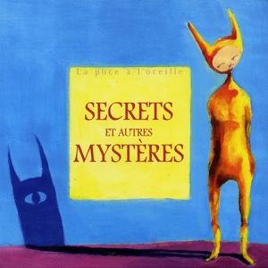 Secrets et autres Mystères | Annie Gallay