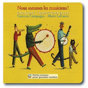 Nous sommes les musiciens ! | Carmen Campagne