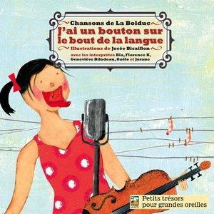J'ai un bouton sur le bout de la langue(Chansons de La Bolduc) | Bïa