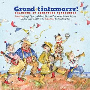 Grand tintamarre ! (Chansons et comptines acadiennes) | Édith Butler
