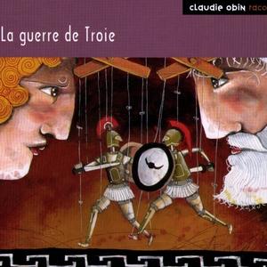 La Guerre de Troie   Claudie Obin