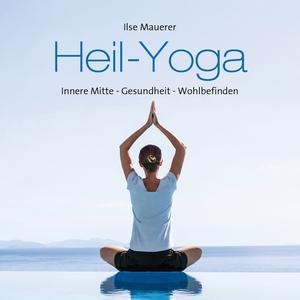 Heil-Yoga | Ilse Mauerer