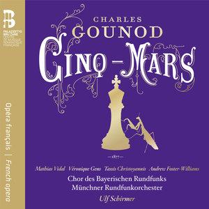 Gounod: Cinq-Mars | Ulf Schirmer