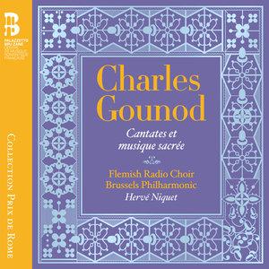 Gounod: Cantates et musique sacrée | Brussels Philharmonic